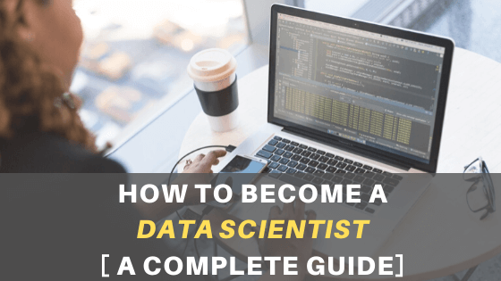 Read more about the article How to Become a Data Scientist – A Complete Guide
