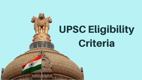 Read more about the article UPSC Eligibility Criteria – Age Limit, Qualification