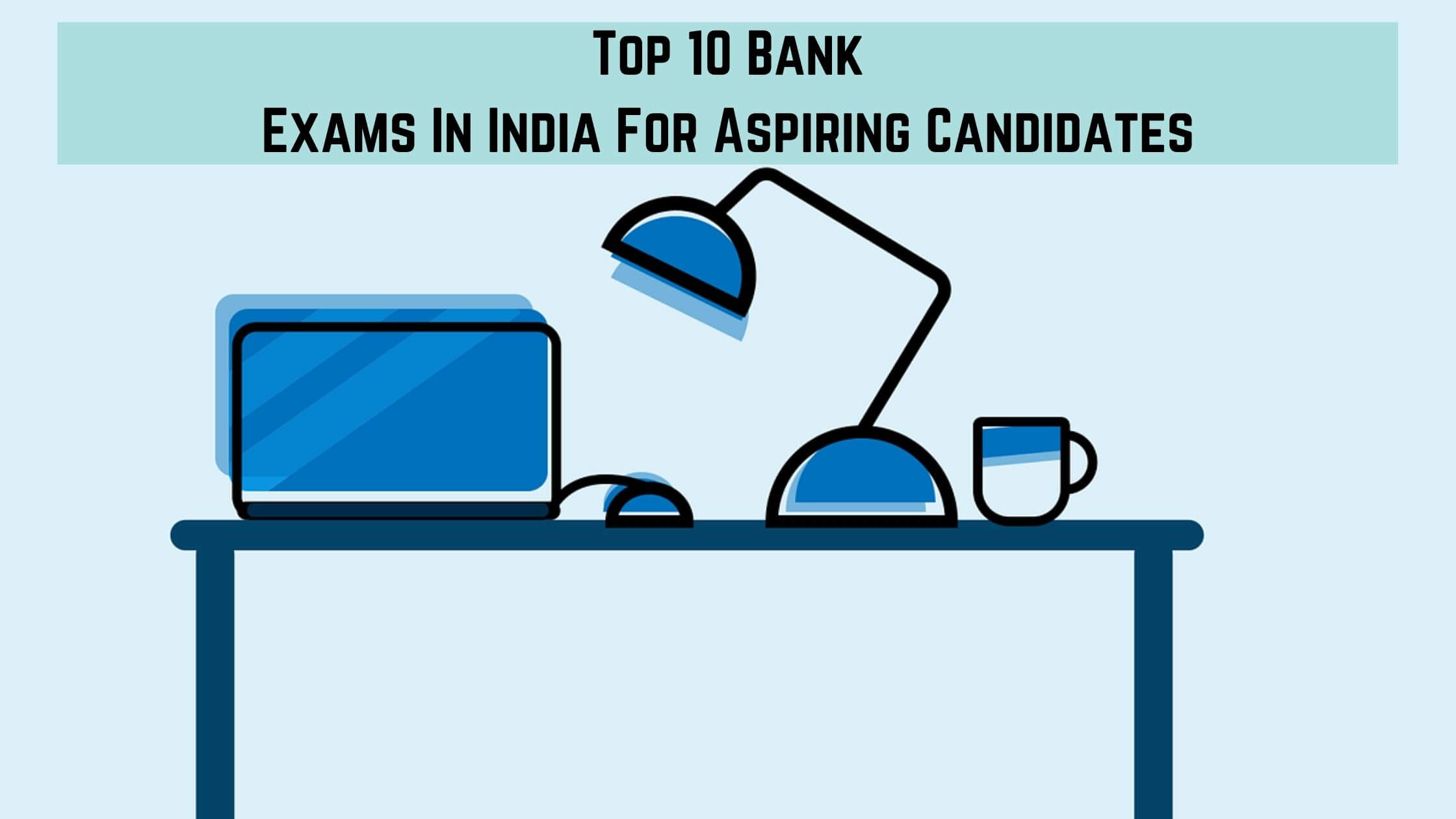 Read more about the article Top 10 Bank Exams In India For Aspiring Candidates