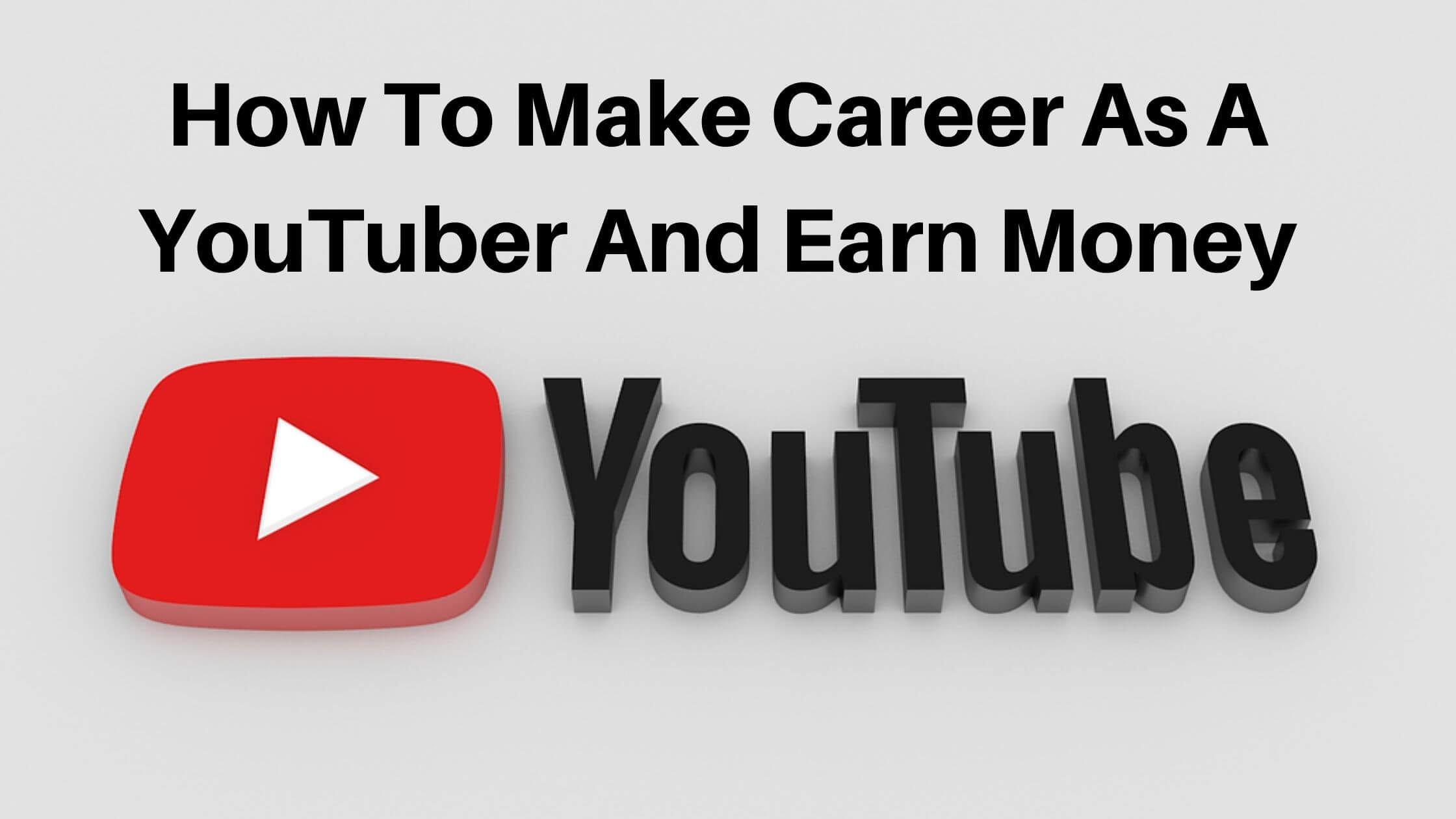 Read more about the article How to Make Money on YouTube as a YouTuber? [6 Steps]