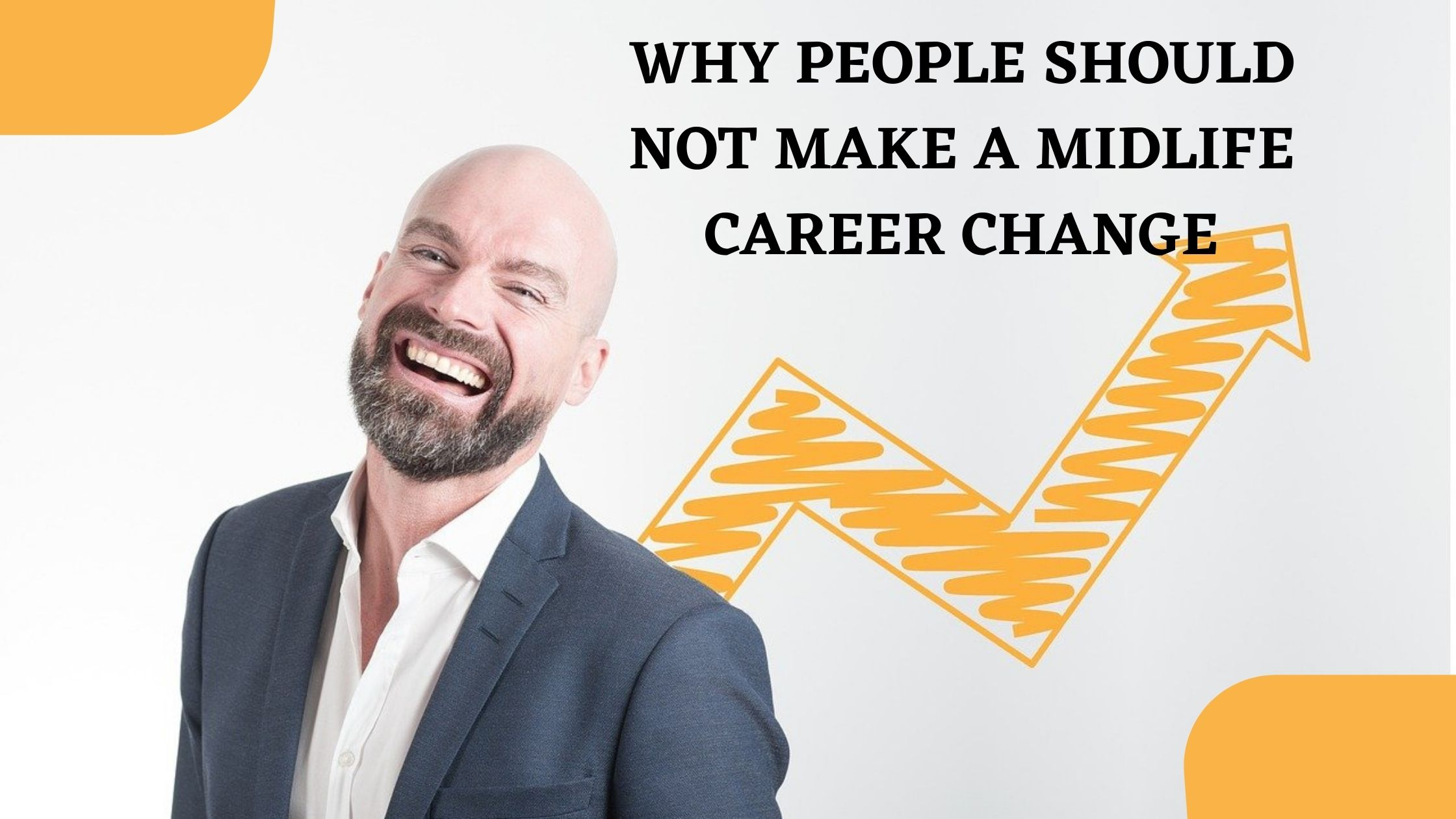 Read more about the article 5 Reason Why People Should Not Make a Midlife Career Change