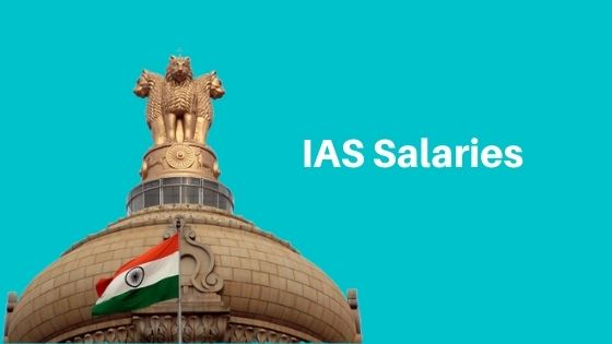 Read more about the article IAS Salary – Check Grade-wise Pay Scale, Allowances & Other Benefits