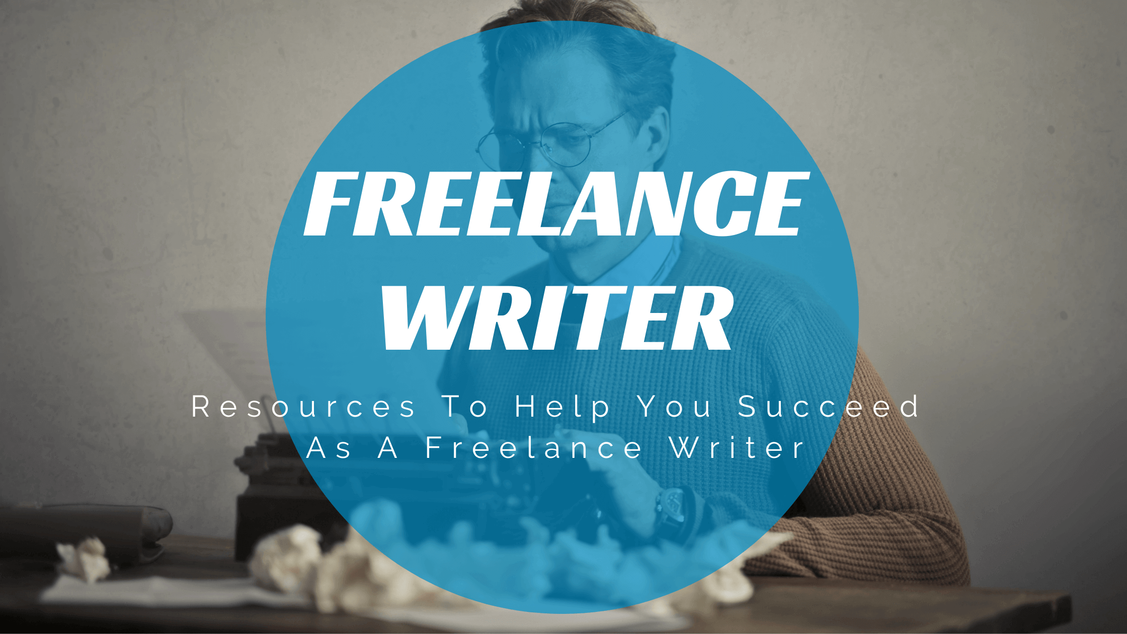 Read more about the article 7 Resources To Help You Succeed As A Freelance Writer