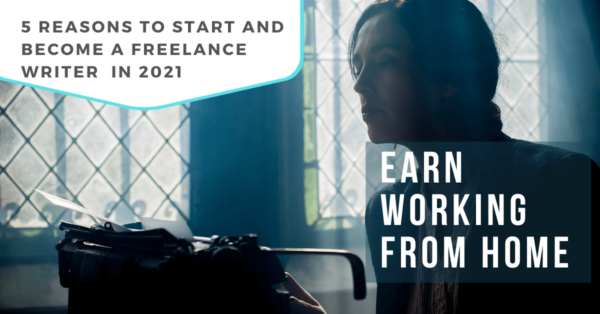 Read more about the article 5 Reasons to Start Freelance Writing and Become A Freelance Writer