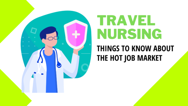 Read more about the article Travel Nursing Jobs: Things To Know About The Hot  Job Market