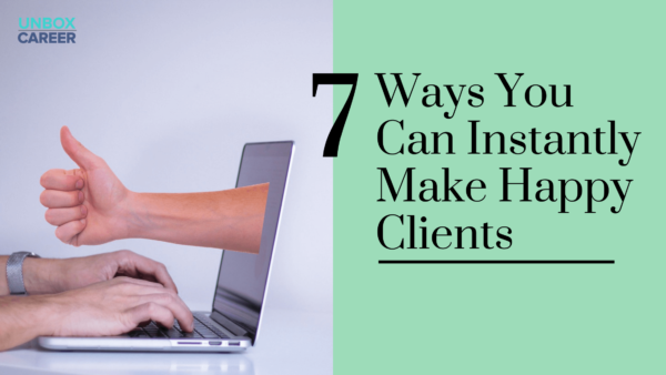 Read more about the article 7 Ways You Can Instantly Make Happy Clients